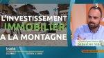 Investir dans l'immobilier à la montagne I Sébastien Vidal chronique immobilière sur France 3